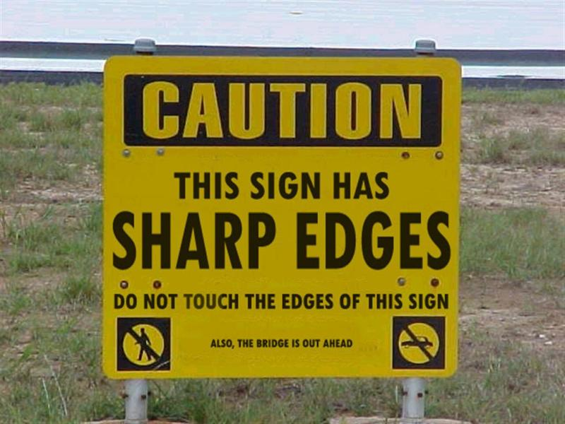 Ridiculous Sign Sharp Edges