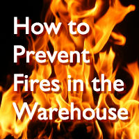 How to Prevent Fires in the Warehouse