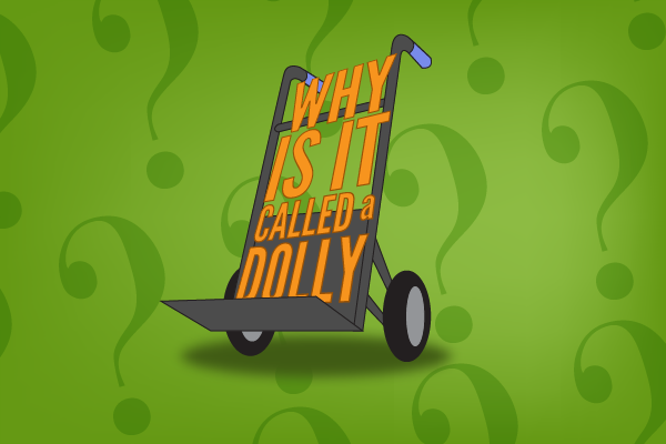 Why Is It Called a Dolly?
